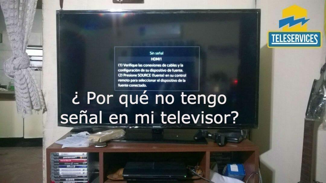 no tengo señal en mi tv