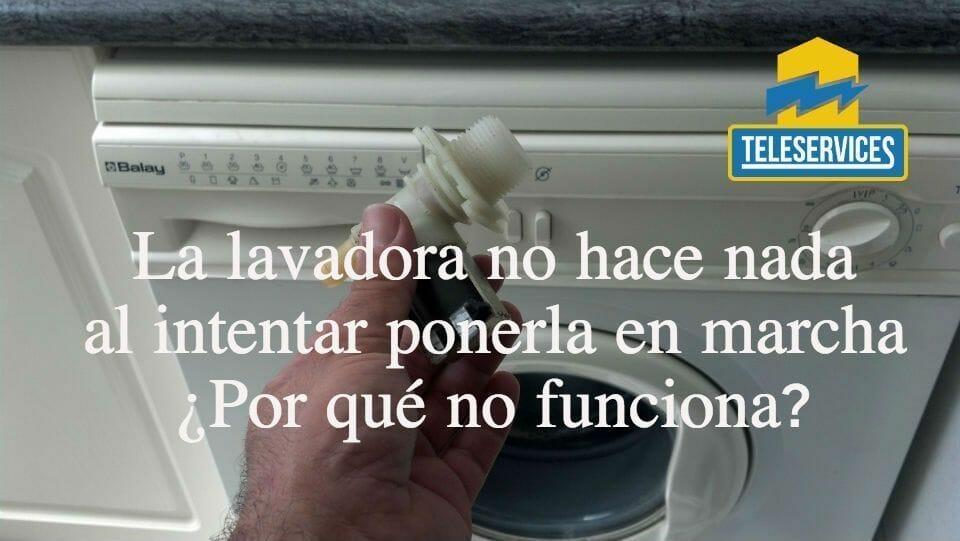 la lavadora no hace nada
