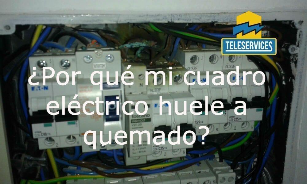 cuadro electrico huele a cable quemado