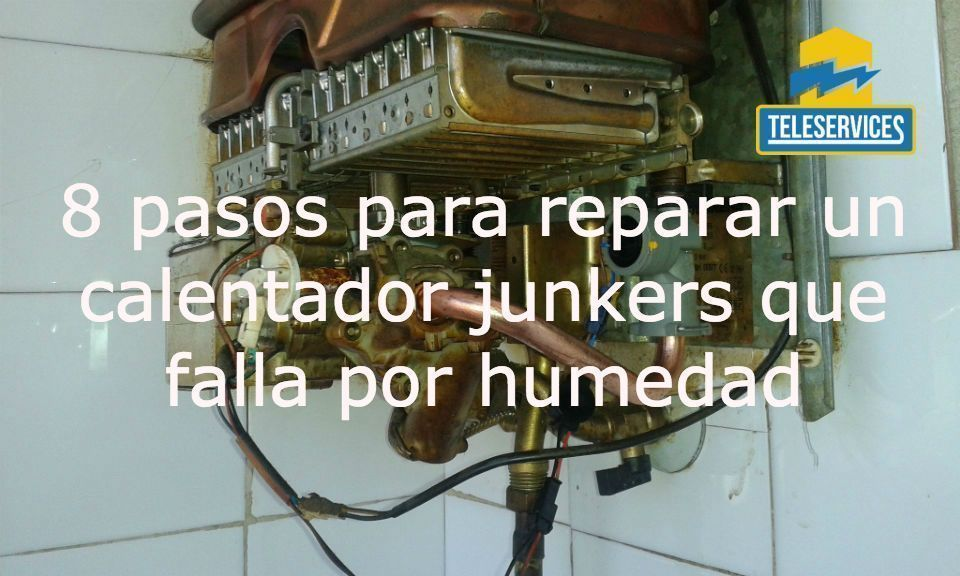 * Calentador junkers que falla por humedad