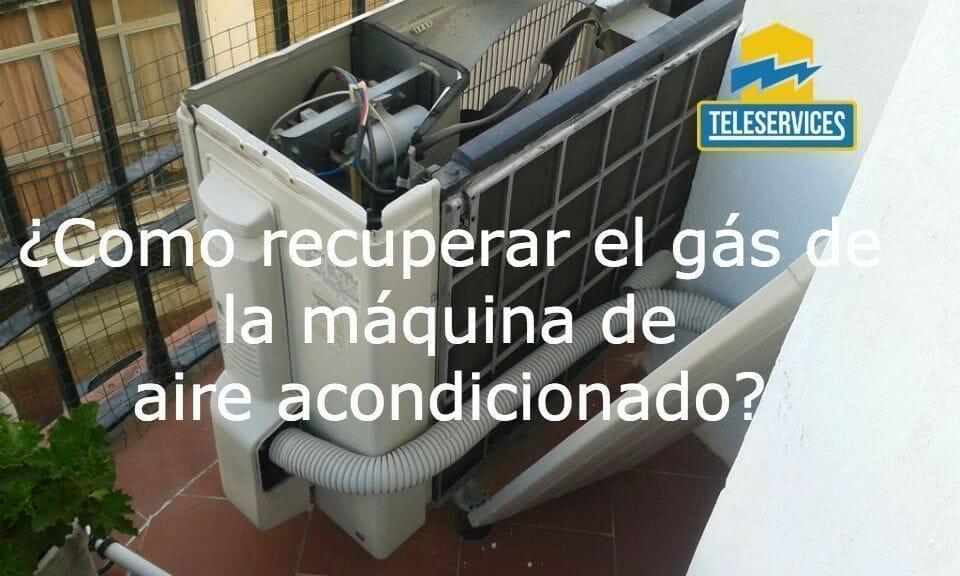 recuperar el gas de la maquina de aire acondicionado