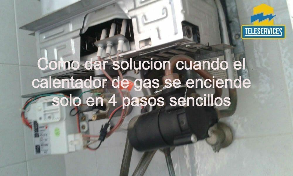 calentador de gas se enciende solo