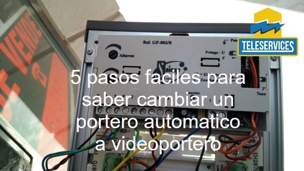 cambiar un portero automatico a videoportero