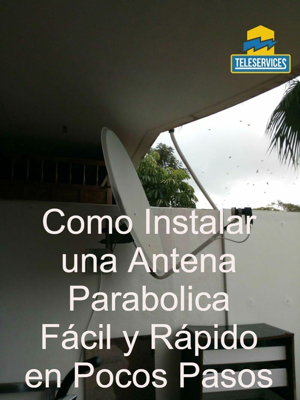 instalar una antena parabolica