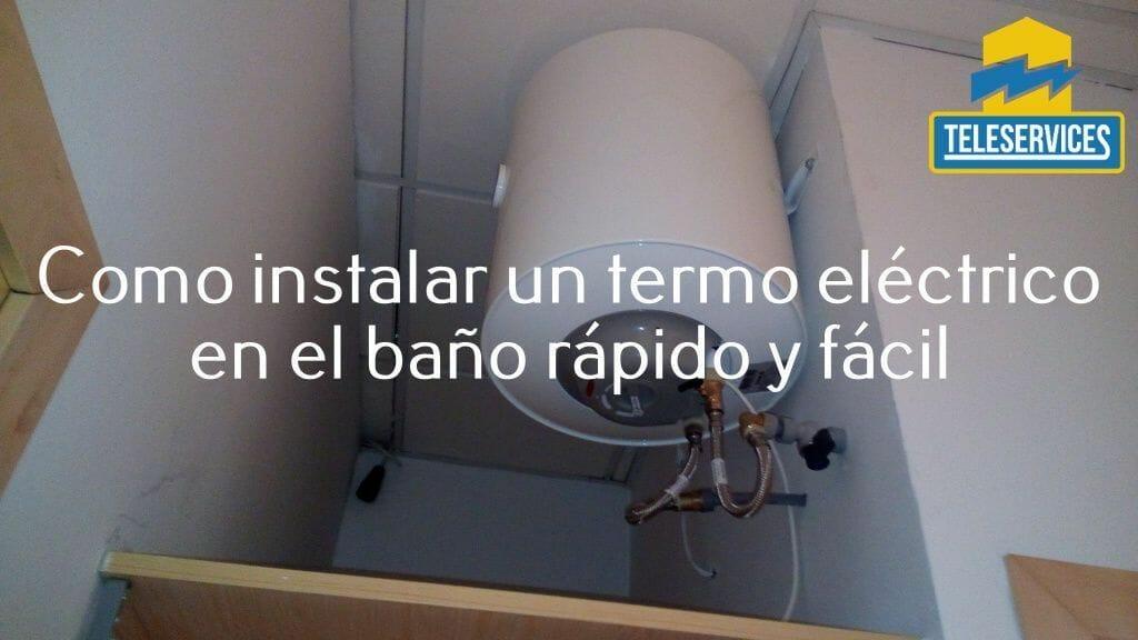 instalar un termo electrico en el baño