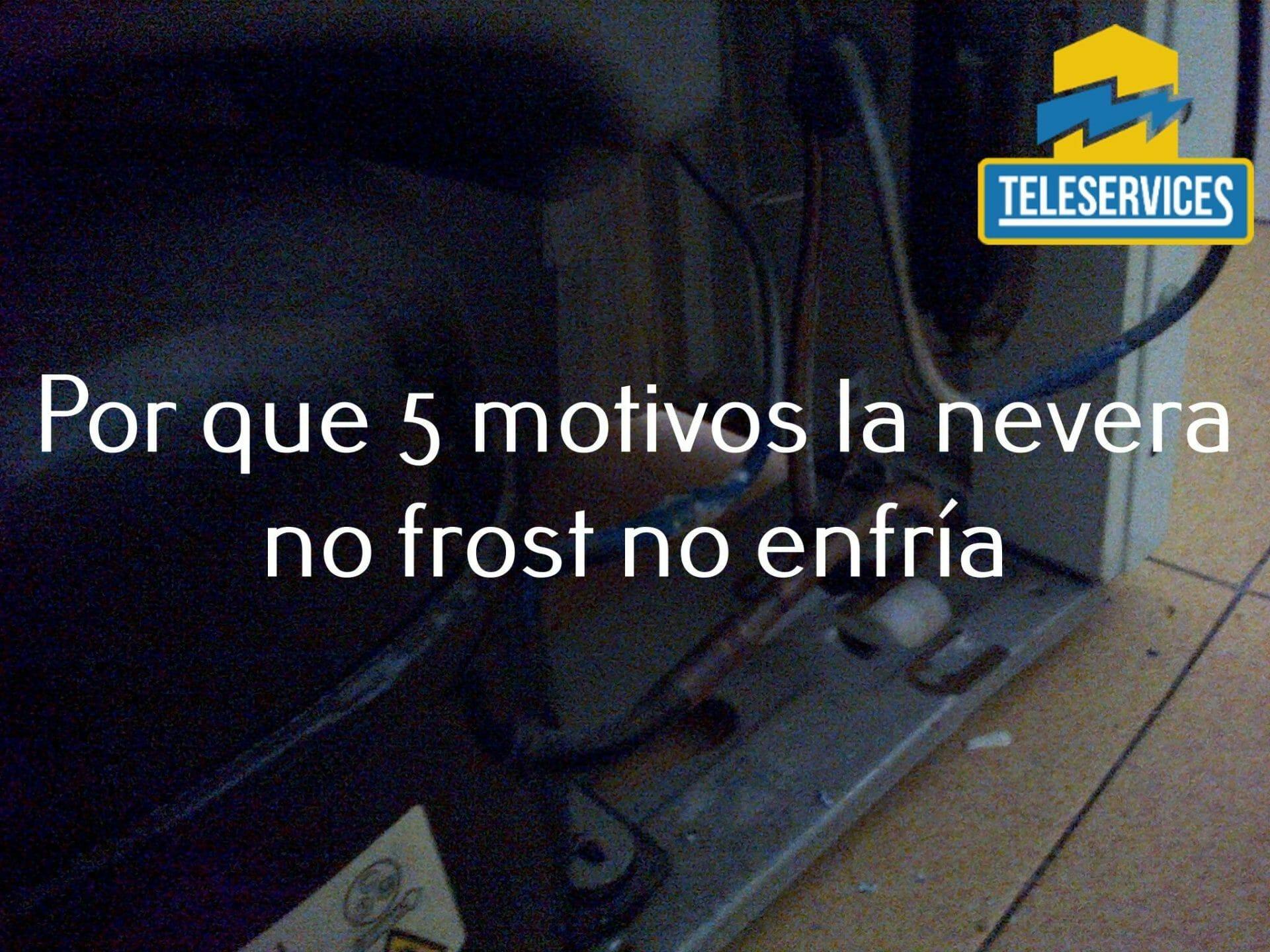 nevera no frost no enfria